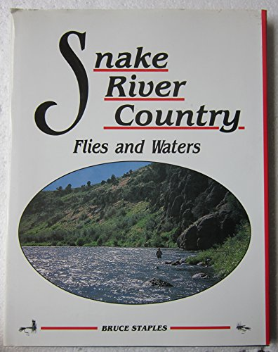 (Snake River Country Flies and Waters)
