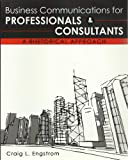 Business Communication for Professionals and Consultants : A Rhetorical Approach, Engstrom, Craig, 1465203168