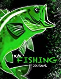 Kids Fishing Journal ( Kids Fishing Book/Draw & Write Journal For Fishing): Fishing Notebook Journal for Kids; Includes 50+ Journaling Pages with ... and Memories (Kids Journal Diary for Fishing)