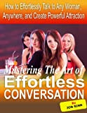 Mastering the Art of Effortless Conversation: How