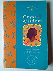 Crystal Wisdom (Piatkus Guides)