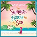 The Summerhouse by the Sea Audiobook by Jenny Oliver Narrated by Camilla Rockley