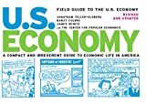 Field Guide to the U.S. Economy: A Compact and Irreverent Guide to Economic Life in America, Revised and Updated Edition