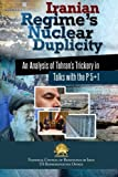 img - for Iranian Regime's Nuclear Duplicity: An Analysis of Tehran's Trickery in Talks with the P 5+1 book / textbook / text book