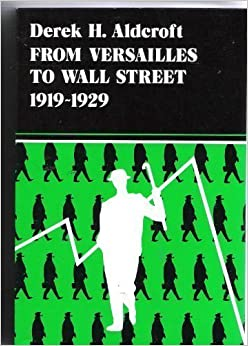 Book From Versailles to Wall Street by Derek H. Aldcroft (1981-09-03)