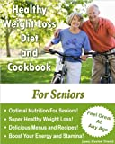 Healthy Weight Loss Diet and Cookbook For Seniors