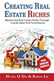 Creating Real Estate Riches, Hung Q. Do and Khoa Le, 1628650672