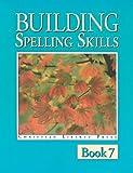 Building Spelling Skills, Garry J. Moes, 1930367155