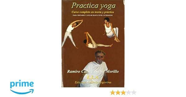 Practiga yoga (Yoga (e.L.A.)): Amazon.es: Ramiro Calle ...