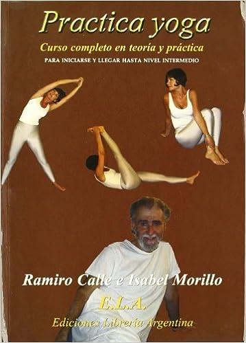 Practica yoga : curso completo de yoga, nivel medio con DVD ...