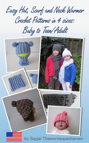 Kids Crochet Pattern - Easy Hat, Scarf and Neck Warmer Crochet Patterns in 4 sizes: Baby to Teen/Adult