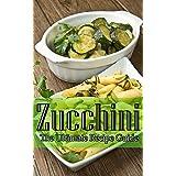 Zucchini - The Ultimate Recipe Guide