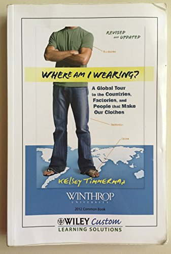 Where Am I Wearing?  A Global Tour to the Countries, Factories, and People that Make Our Clothes