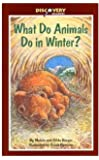 What Do Animals Do in Winter?: How Animals Survive the Cold (Discovery Readers)