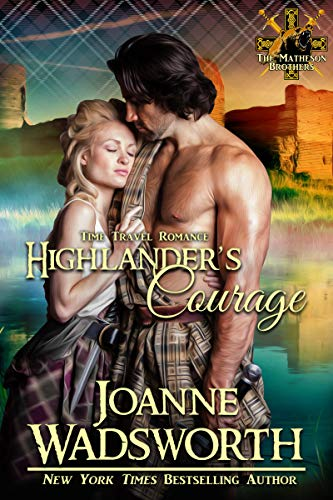 Highlander's Courage: Time Travel Romance (The Matheson Brothers Book 12) by [Wadsworth, Joanne]