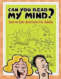 Can You Read My Mind? (Dot-to-Dot Activities for Adults) by Jupiter Kids (2015-07-10)