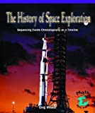 The History of Space Exploration, Greg Moskal, 0823989623