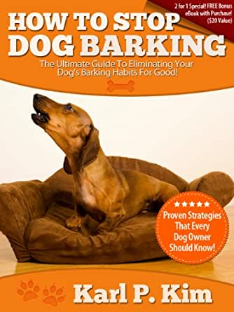 how to stop dog barking the ultimate guide to eliminating