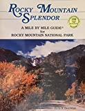 Rocky Mountain Splendor: A Mile by Mile Guide for Roads in Rocky Mountain National Park