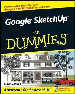 Google SketchUp For Dummies by Aidan Chopra (2007-07-02)