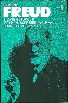Case Histories: v. 2, Rat Man, Schreber, Wolf Man, Female Homosexuality (Pelican) by Sigmund Freud (1979-08-30)