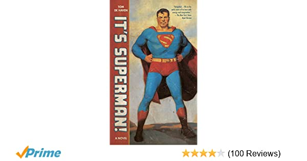 amazoncom its superman a novel 9780345496751 tom de haven books