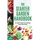 The Starter Garden Handbook: A Cook's Guide to Growing Your Own Food