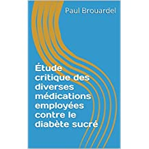 Étude critique des diverses médications employées contre le diabète sucré (French Edition)