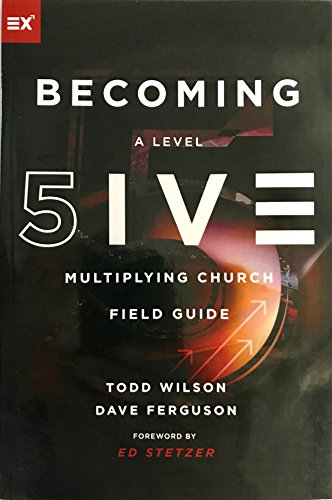Becoming a Level Five Multiplying Church : Field Guide