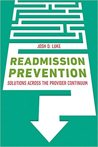 Readmission Prevention: Solutions Across the Provider Continuum (Ache Management)