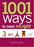 : 1001 Ways to Meet Mr. Right