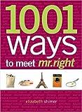 : 1001 Ways to Meet Mr. Right