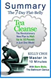 A 10-minute Summary of The 7-Day Flat-Belly Tea Cleanse: The Revolutionary New Plan to Melt Up to 10 Pounds of Fat in Just One Week! by Bern Bolo (2015-09-06)