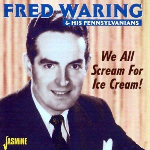 We All Scream For Ice Cream! [ORIGINAL RECORDINGS REMASTERED]