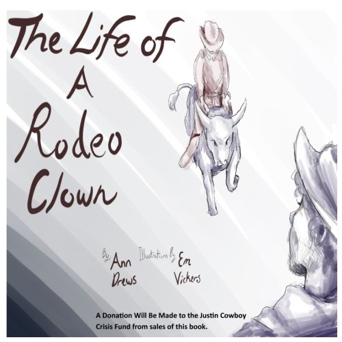 Rodeo Clown (The Life of a Rodeo Clown)