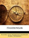 Handlingar, Historie Och Antikvit Kungl. Vitterhets, 1147342776