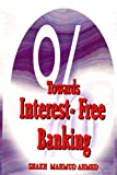 img - for Towards Interest-Free Banking book / textbook / text book