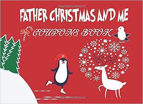 Father Christmas And Me Coupons Book Christmas Coupon Book Love
