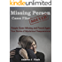 Missing Person  Case Files Solved: People Gone Missing  and Found Again True Stories of Mysterious Disappearances
