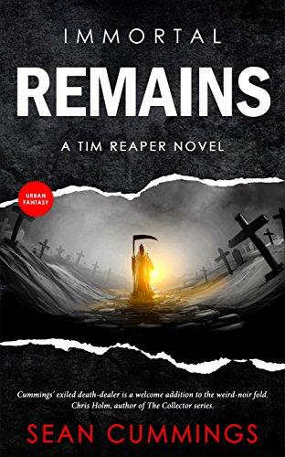Immortal Remains: A Tim Reaper Novel (Tim Reaper Series Book 1)