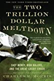The Two Trillion Dollar Meltdown, Charles R. Morris, 1586486918