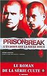 Prison Break : L'évasion est la seule issue par Sérisier