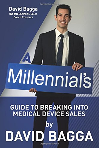 A MILLENNIAL'S Guide to Breaking into Medical Device Sales pdf