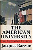 The American University: How It Runs, Where It Is Going.