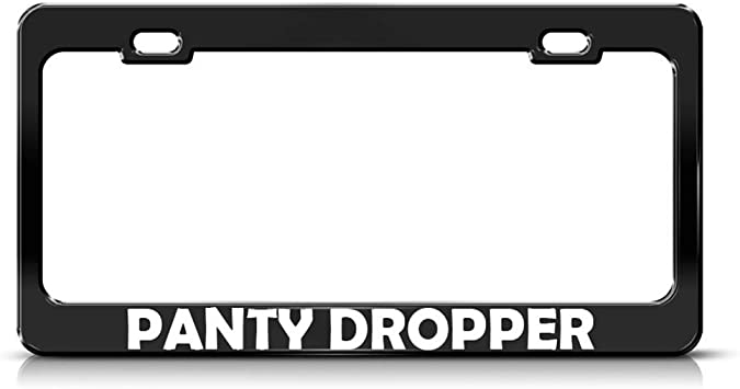 Panty Dropper Black Metal License Plate Frame Tag Holder