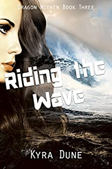 Riding The Wave (Dragon Within #3) by [Dune, Kyra]