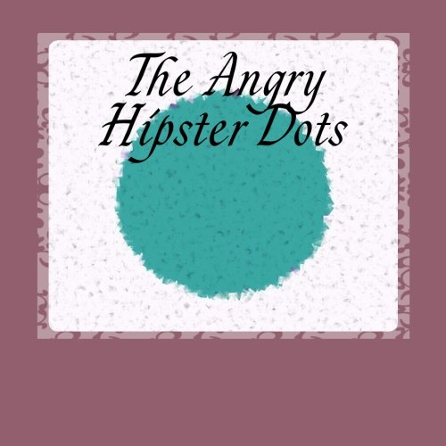 The Angry Hipster Dots