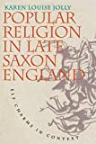 Popular Religion in Late Saxon England: Elf Charms in Context