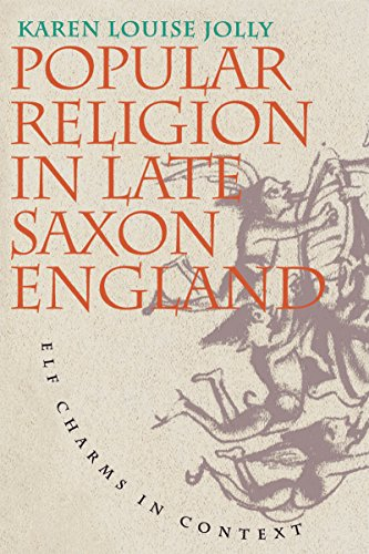 Popular Religion in Late Saxon England: Elf Charms in