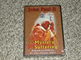 img - for John Paul II and the Mystery of Suffering (A Book on DVD) book / textbook / text book